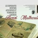 Les surprenantes inventions anticipatrices et visionnaires de l'ingénieur Henri Mathouillot (1870-1951)